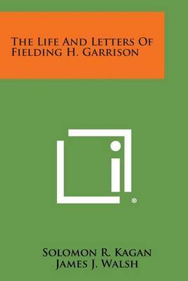 The Life and Letters of Fielding H. Garrison