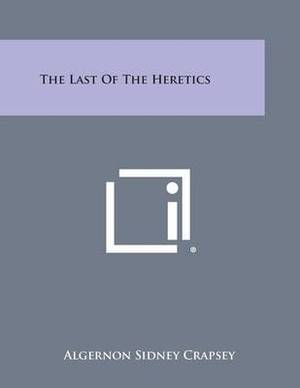 The Last of the Heretics