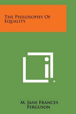 The Philosophy of Equality