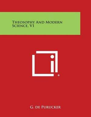 Theosophy and Modern Science, V1