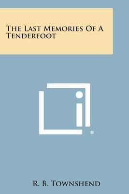 The Last Memories of a Tenderfoot