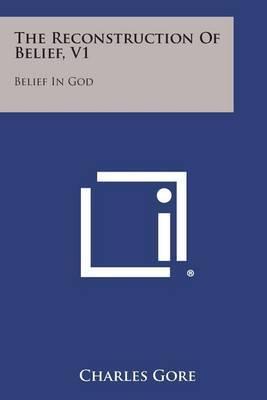 The Reconstruction of Belief, V1: Belief in God