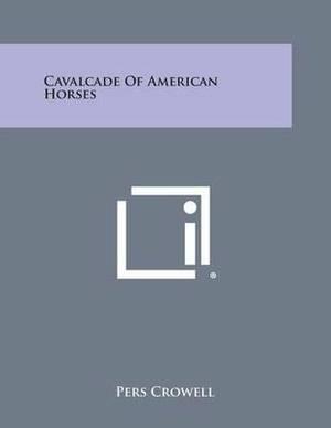 Cavalcade of American Horses