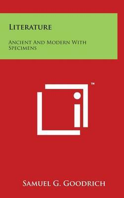 Literature: Ancient and Modern with Specimens