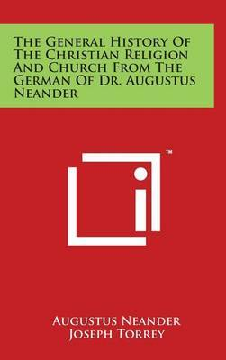 The General History of the Christian Religion and Church from the German of Dr. Augustus Neander