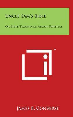 Uncle Sam's Bible: Or Bible Teachings about Politics