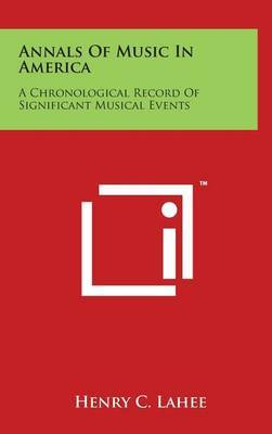 Annals of Music in America: A Chronological Record of Significant Musical Events