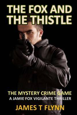The Fox and the Thistle: The Mystery Crime Game