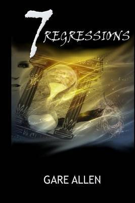 7 Regressions - Book Two in the 7 Novellas Series