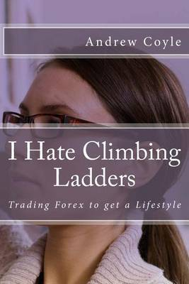 I Hate Climbing Ladders