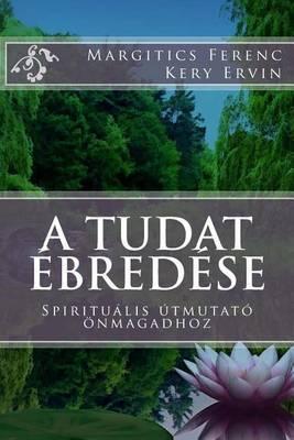 A Tudat Ebredese: Spiritualis Utmutato Onmagadhoz