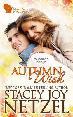 Autumn Wish: Romancing Wisconsin #4