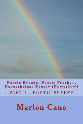 Poetic Breeze, Poetic Froth...Nevertheless Poetry...(Puwet3ry)1