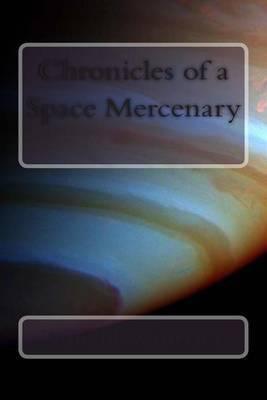 Chronicles of a Space Mercenary