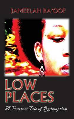 Low Places: A Fearless Tale of Redemption