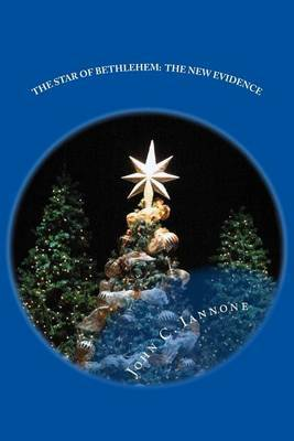 The Star of Bethlehem: The New Evidence