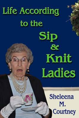 Life According to the Sip & Knit Ladies