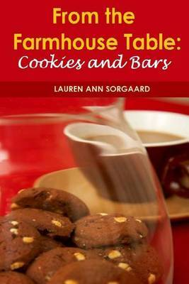 From the Farmhouse Table: Cookies and Bars