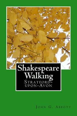 Shakespeare Walking: Stratford-Upon-Avon