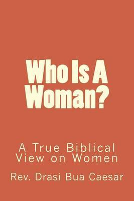Who Is a Woman?: A Biblical View