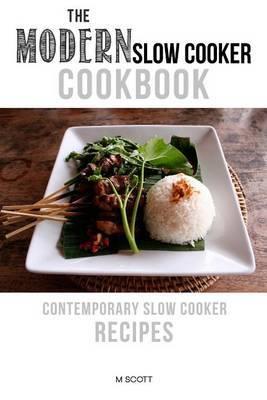 The Modern Slow Cooker Cookbook