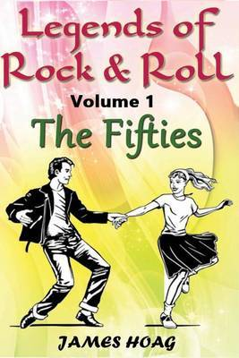 Legends of Rock & Roll Volume 1 - The Fifties  : An Unauthorized Fan Tribute