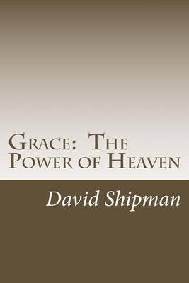 Grace: The Power of Heaven: Living to Your Fullest Potential