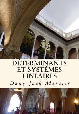 Determinants Et Systemes Lineaires
