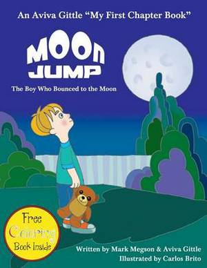 Moon Jump: The Boy Who Bounced to the Moon