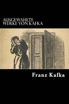 Ausgewahlte Werke Von Kafka