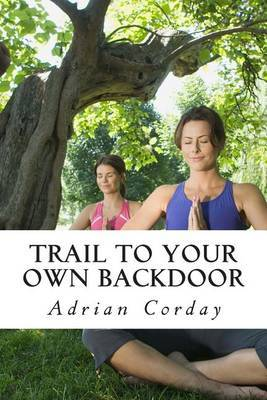 Trail to Your Own Backdoor: Lessons in Mindfullness