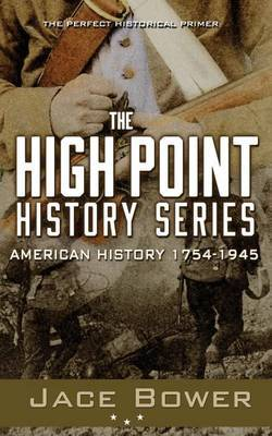 The High Point History Series: American History: 1754 - 1945