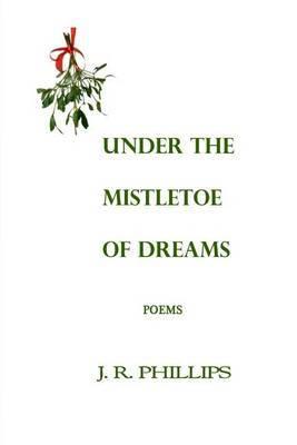 Under the Mistletoe of Dreams