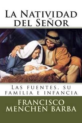 La Natividad del Senor: Las Fuentes, Su Familia E Infancia