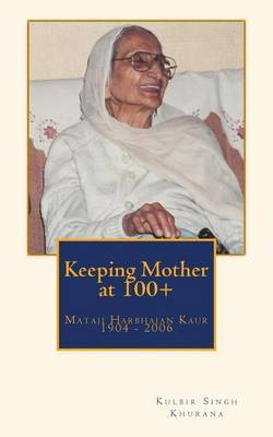Keeping Mother at 100+