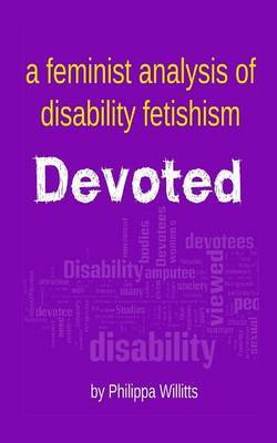 Devoted: A Feminist Analysis of Disability Fetishism
