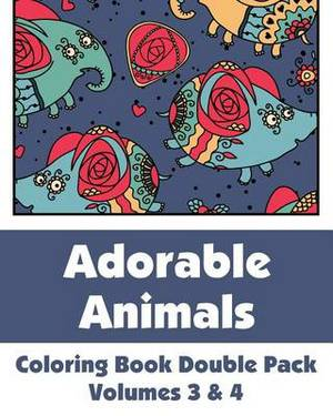Adorable Animals Coloring Book Double Pack (Volumes 3 & 4)