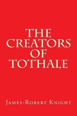 The Creators of Tothale