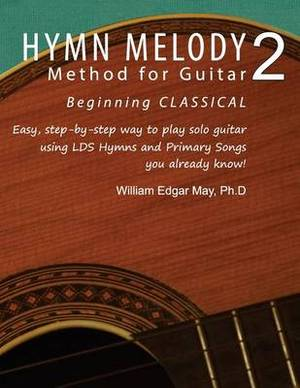 Hymn Melody Method for Guitar 2: Beginning Classical