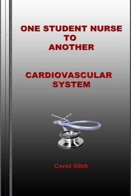 One Student Nurse to Another Cardiovascular System