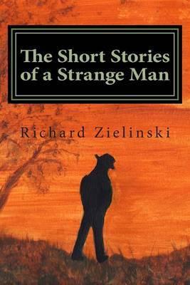 The Short Stories of a Strange Man