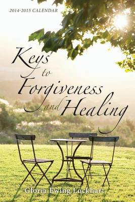 Keys to Forgiveness and Healing, 2014-2015 Calendar