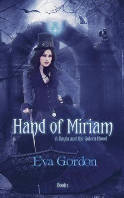 Hand of Miriam: A Bayla and the Golem Novel