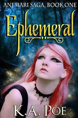 Ephemeral (Ani'mari Saga, Book One)