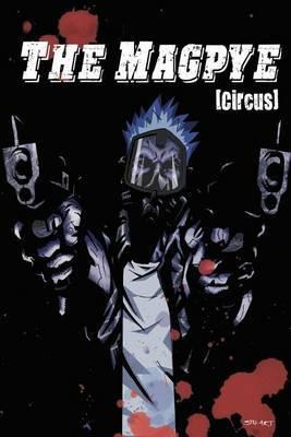 The Magpye: Circus