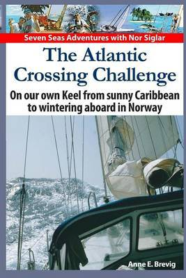 The Atlantic Crossing Challenge: On Our Own Keel from Sunny Caribbean to Wintering Aboard in Norway