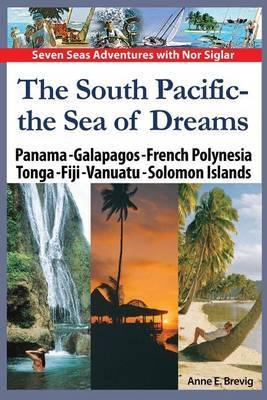 The South Pacific - The Sea of Dreams: Panama - Galapagos - French Polynesia - Tonga - Fiji - Vanuatu - Solomon Islands