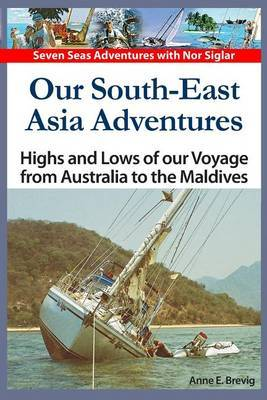 Our South-East Asia Adventures: Highs and Lows of Our Voyage from Australia to the Maldives