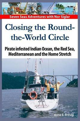 Closing the Round-The-World Circle: Pirate Infested Indian Ocean, the Red Sea, the Mediterranean and the Home Stretch.
