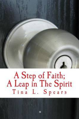 A Step of Faith; A Leap in the Spirit: Discovery of Purpose